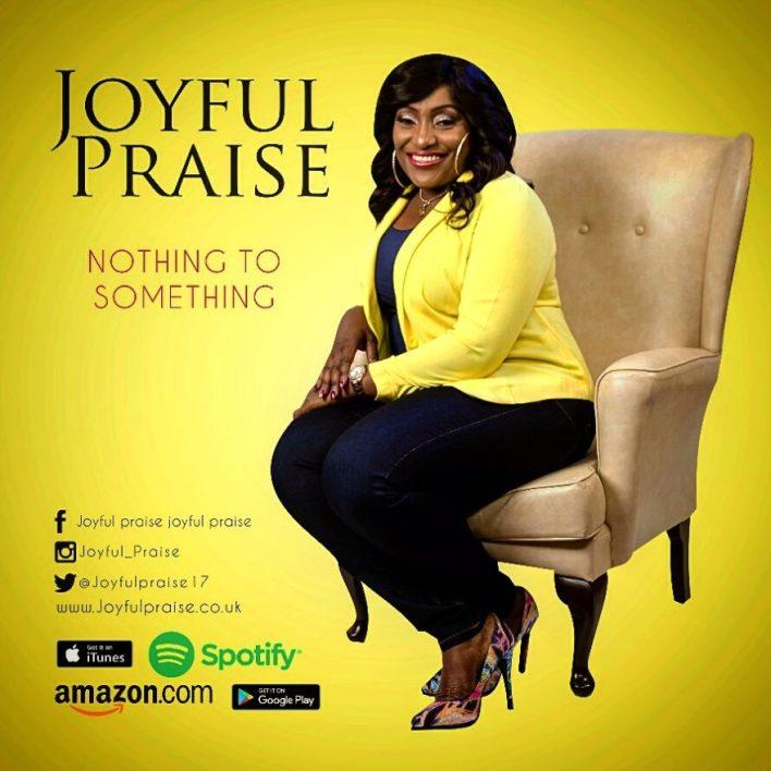 Joyful Praise - Nothing to Something