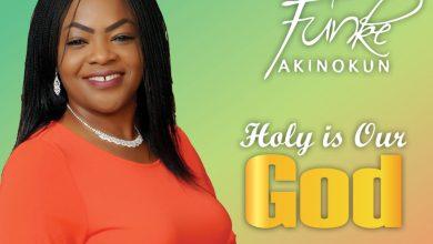 Photo of New Song! 'Holy Is Our God' By Funke Akinokun | @funkeakinokun