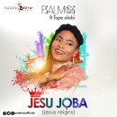 Psalmos Jes Joba ft. Tope Alabi