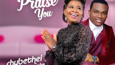 "Photo of New Music!! Chybethel – ""I Will Praise You"" ft. Gbenga Oke 