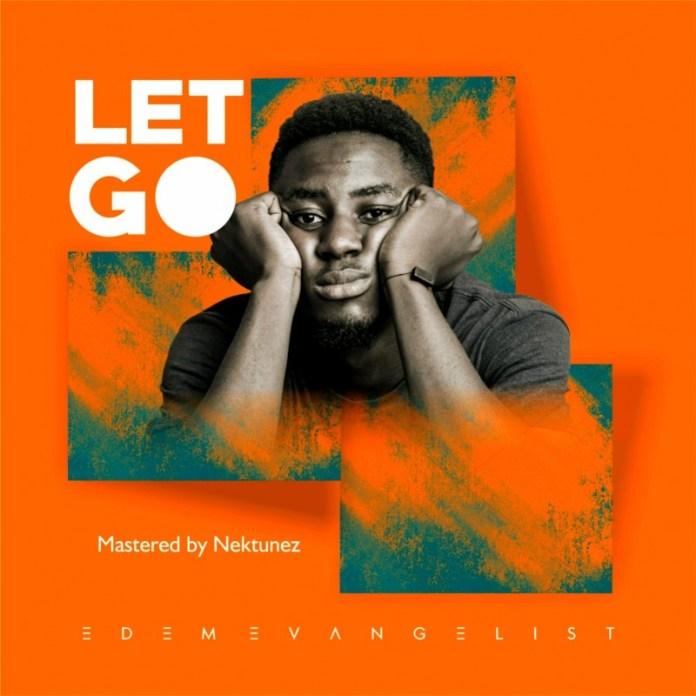 Edem Evangelist - Let Go