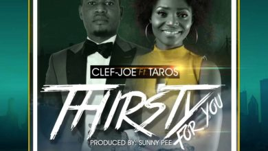 """Photo of MUSiC :: Clef-Joe – """"Thirsty For You"""" ft. Taros"""