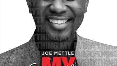 Photo of #GMPSundayChoice: Joe Mettle – My Everything | Lyrics