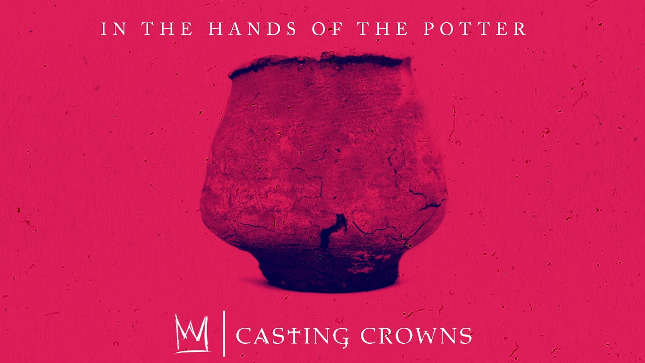 Casting Crowns In The Hands Of The Potter New Song Gmusicplus Com 'praise you in this storm', 'who am i', 'voice of truth', 'glorious day (living he loved me)', 'set me free'. casting crowns in the hands of the