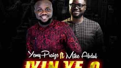 Photo of MUSiC :: Yemy Praize – Iyin Ye O (ft. Mike Abdul )