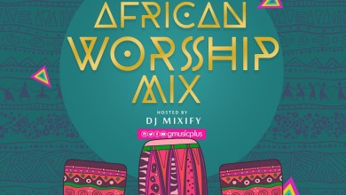 Photo of GMusicPlus African Worship Mix 2019 – Hosted By DJ Mixify