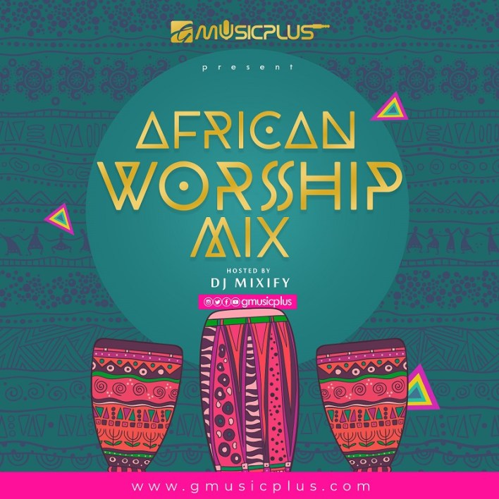 gmusicplus-african_worship-mix-2018