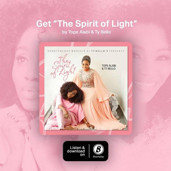 Ty Bello & Tope Alabi - The Spirit of Light