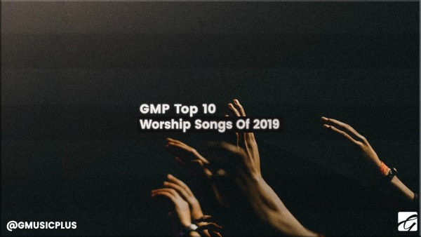 Gmusicplus_Top_Worship Songs_2019