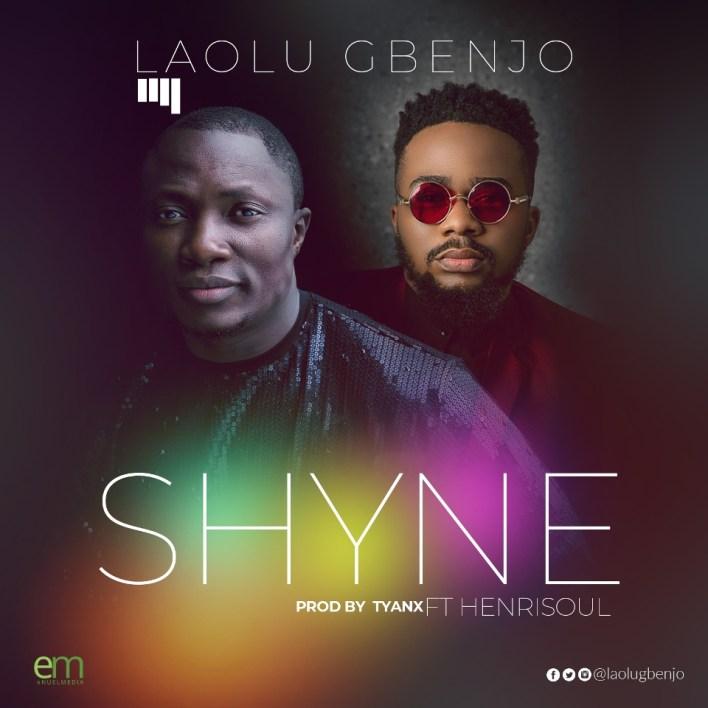 Shyne-Laolu Gbenjo ft. Henrisoul