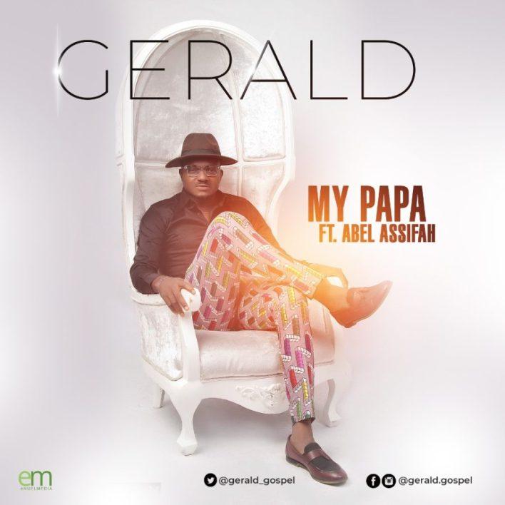 GERALD - MY PAPA FT. ABEL ASSIFAH