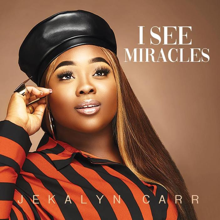 Jekalyn Carr_I See Miracles