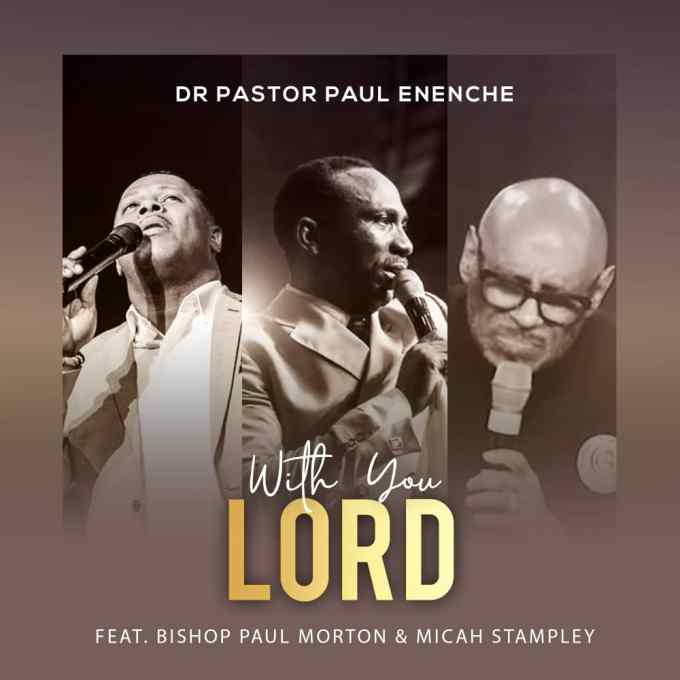 Pastor Paul Eneche - With You Lord