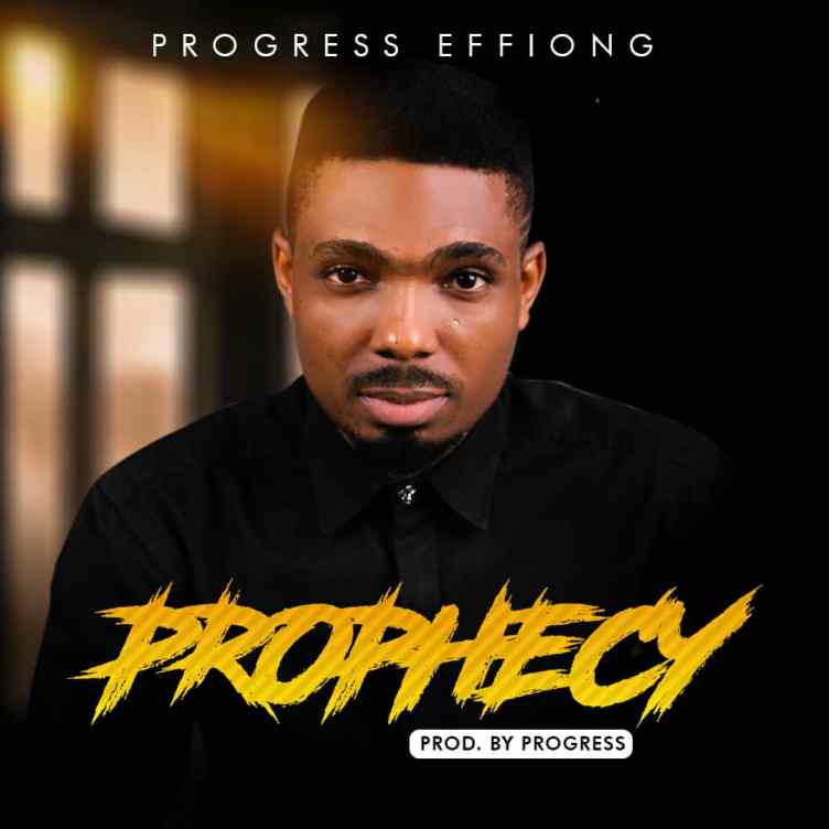 Progress Effiong Prophecy