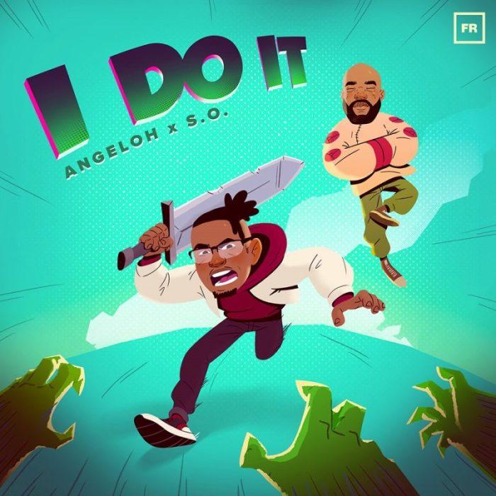 Angeloh_I Do It ft SO