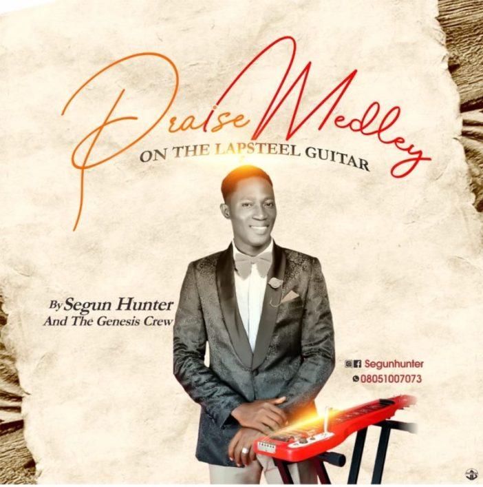 Segun Hunter - Praise Medley