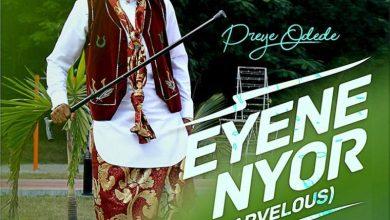 "Photo of Preye Odede Debuts ""Enyene Nyor"" (Marvelous) – New Song / Lyric Video"