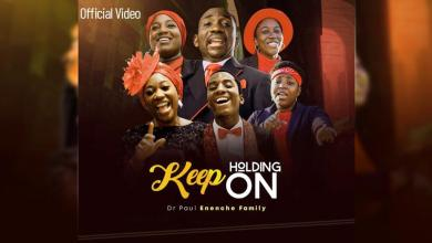 """Photo of VIDEO: Dr. Paul Enenche & Family Encourages Us to """"Keep Holding On"""" (+ Audio)"""