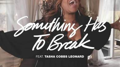 "Photo of ""Something Has To Break!"" – Kierra Sheard feat. Tasha Cobbs Leonard"
