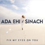 ada-ehi-fix-my-eyes-on-you