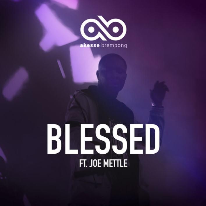 Akesse Brempong_Blessed_Joe Mettle