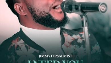 I-Need-You-Jimmy-D-Psalmist