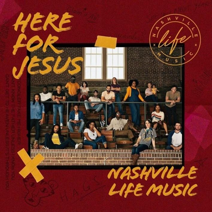 NASHVILLE LIFE MUSIC_HERE FOR JESUS
