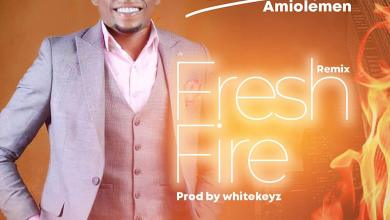"""Photo of Blessed Amiolemen Releases """"Fresh Fire"""" (Remix)"""