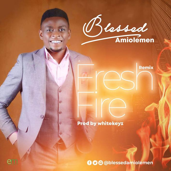 Blessed-Amiolemen_Fresh-Fire-Remix