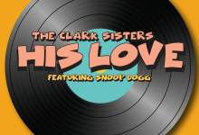 "Photo of The Clark Sisters Collab with Snoop Dogg for ""His Love"""