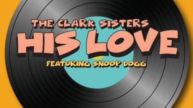His Love_The Clark Sisters_Snoop Dogg