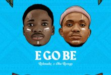 "Photo of Rehmahz & Oba Reengy Drop New Track ""E Go Be"""
