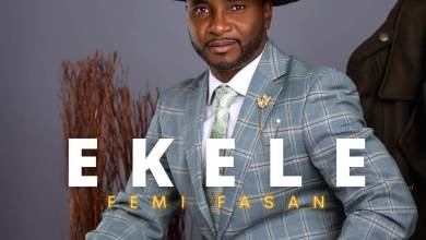 "Photo of Femi Fasan Releases New Single ""EKELE"""