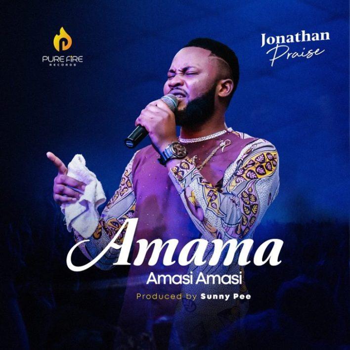 Amama Amasi Amasi - Jonathan Praise