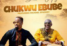 Chukwu-Ebube-Sammie-Okposo-Ft-Micheal-Stuckey