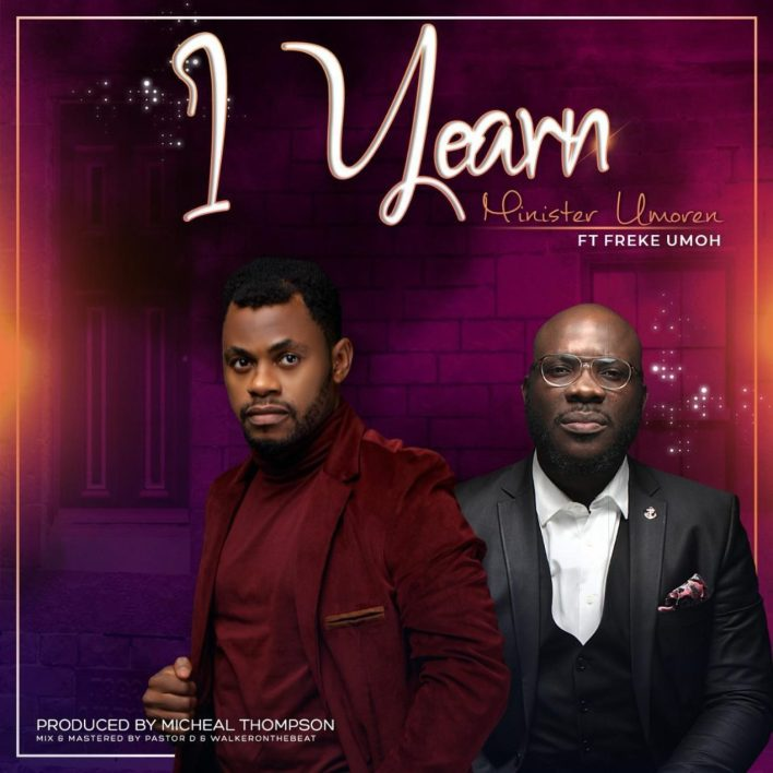 Minister-Umoren-I-Yearn-Ft-Freke-Umoh