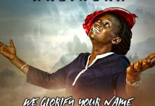 We Glorify Your Name