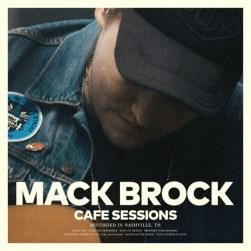 Mack Brock-Cafe Sessions(1)