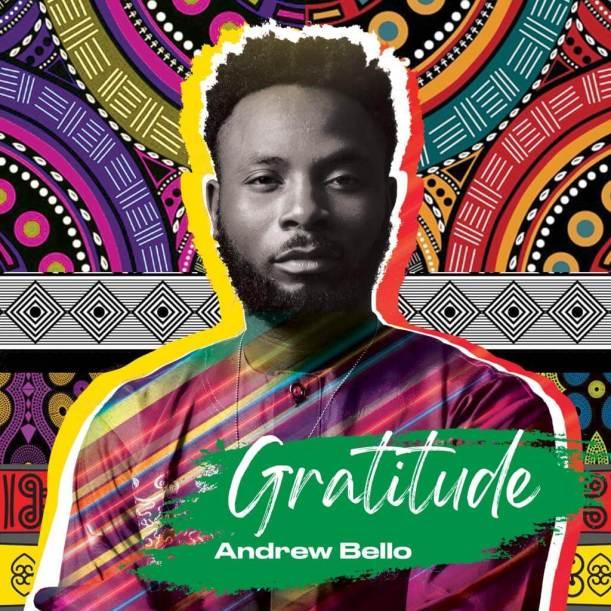 """ANDREW BELLO - """"GRATITUDE"""""""