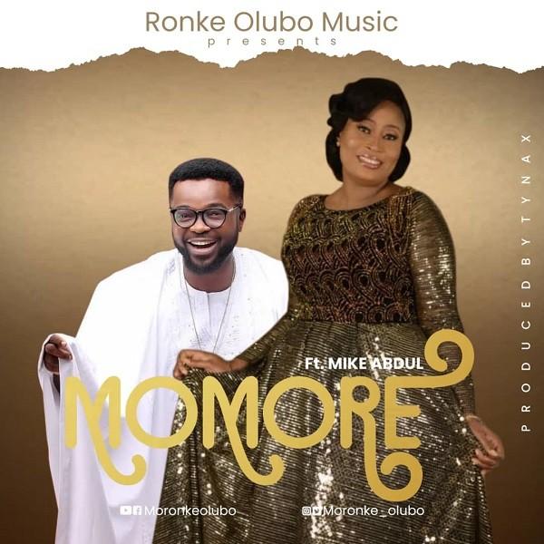 Momore-Ronke-Olubo-Ft-Mike-Abdul