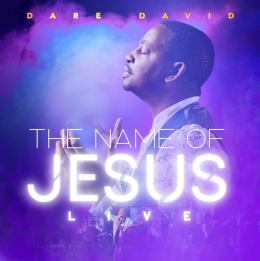 The Name of Jesus Live - Dare David