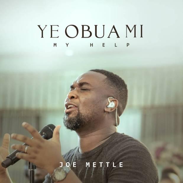Joe-Mettle-Ye-Obua-Mi-My-Help