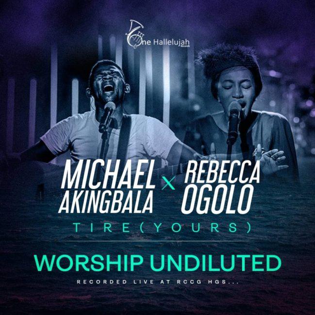 Michael Akingbala TIRE (YOURS) Featuring Rebecca Ogolo
