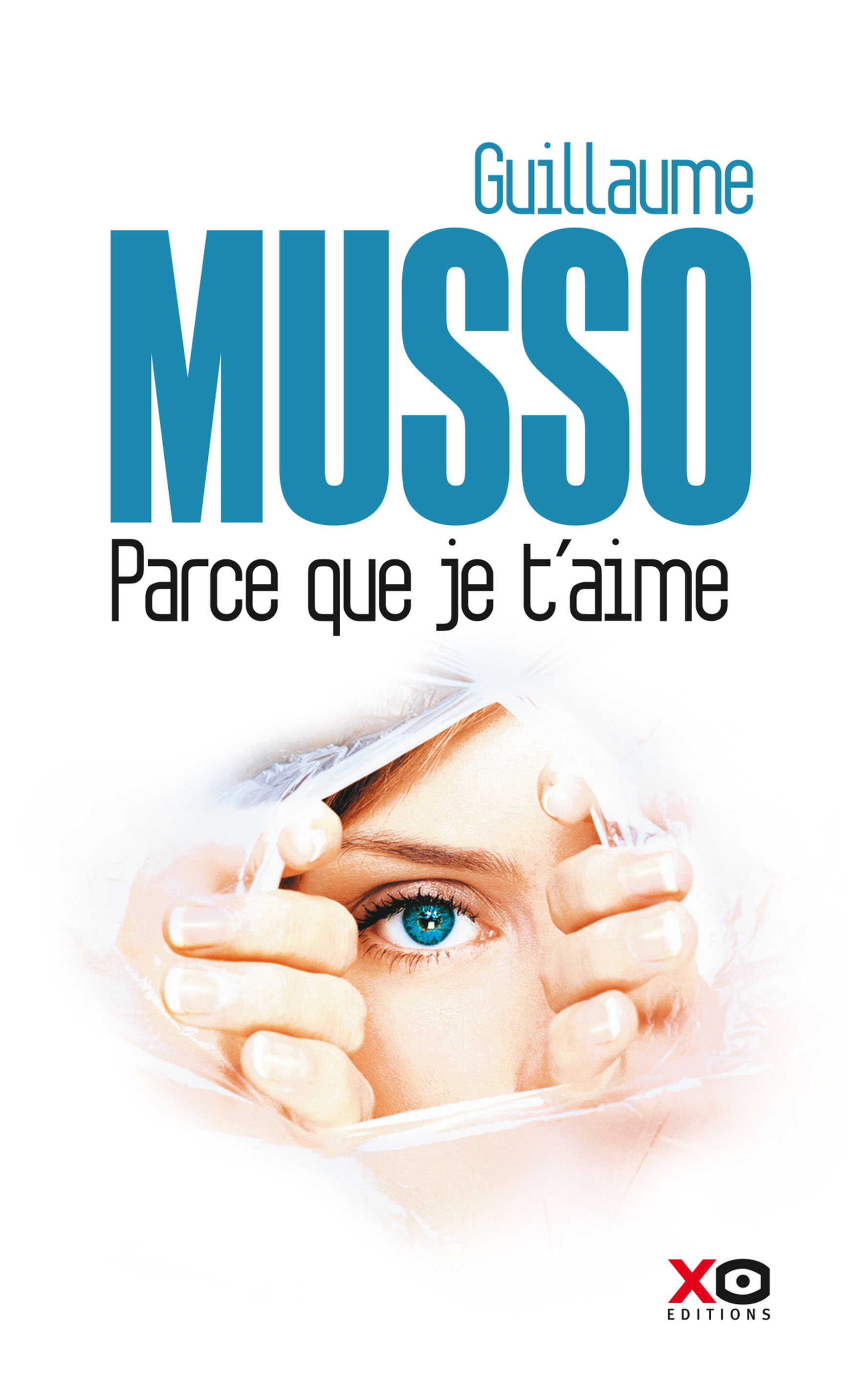 Parce Que Je Taime Guillaume Musso XO Ditions