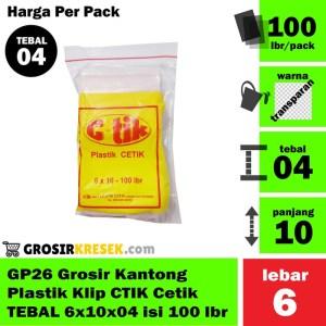 GP26 Grosir Kantong Plastik Klip CTIK Cetik TEBAL 6x10x04 isi 100 lbr