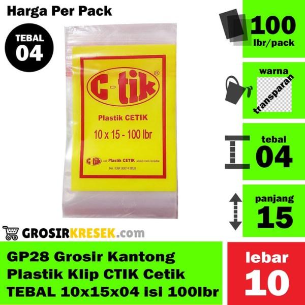 GP28 Grosir Kantong Plastik Klip CTIK Cetik TEBAL 10x15x04 isi 100 lbr