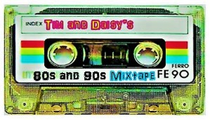Live: Tim and Daisy's 80s and 90s Mixtape