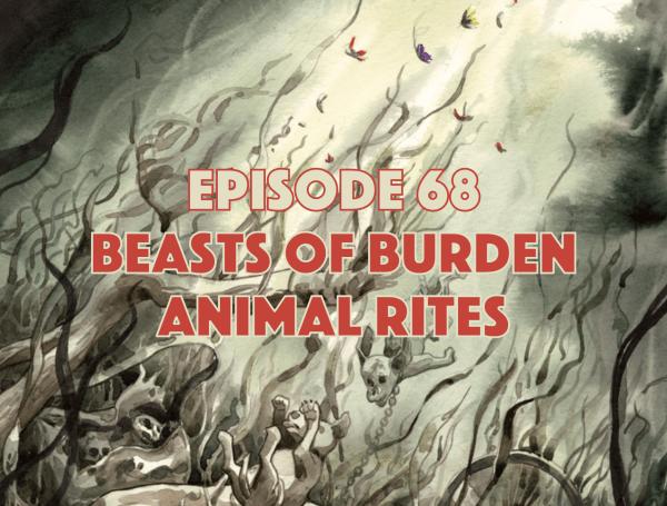 Beasts of Burden, Beasts of Burden Animal Rites, Graphic Novel Explorers Club, Comic Book Podcast, Graphic Novel Podcast