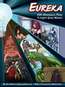 Gnome Stew's Book, Eureka: 501 Adventure Plots, Is Now Available for Preorder! (Plus: Win Custom-Made Dice!)