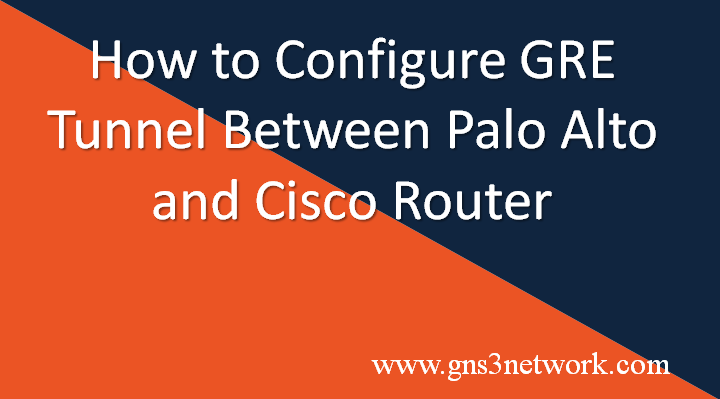 gre-tunnel-between-palo-alto-and-cisco-router